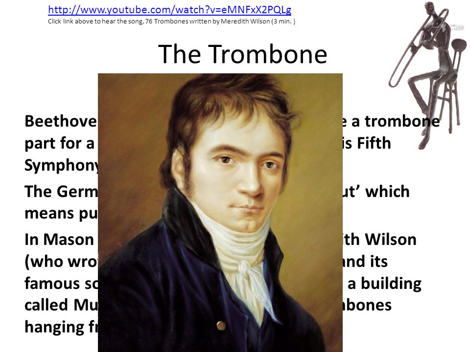 http://www.youtube.com/watch v=eMNFxX2PQLg Click link above to hear the song, 76 Trombones written by Meredith Wilson (3 min. )