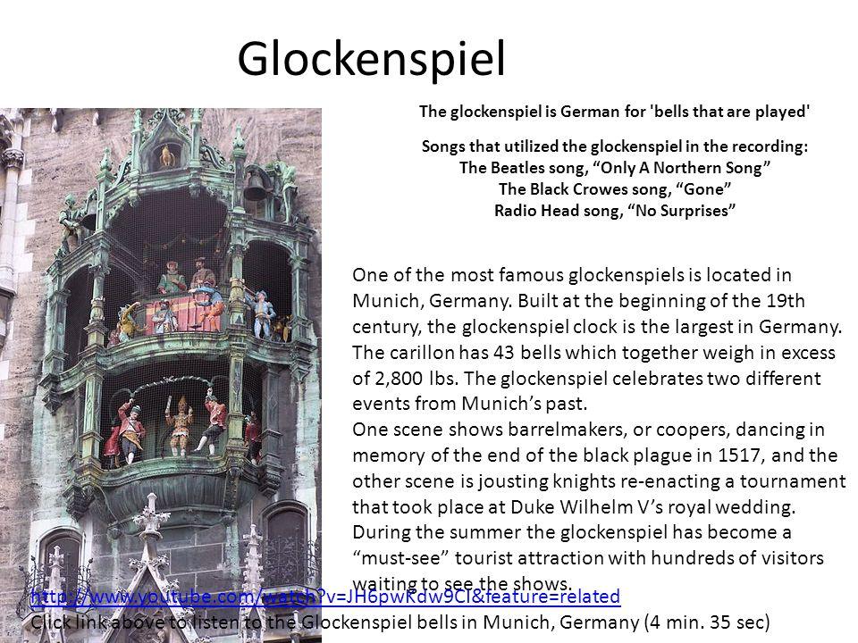 Glockenspiel The glockenspiel is German for bells that are played Songs that utilized the glockenspiel in the recording: