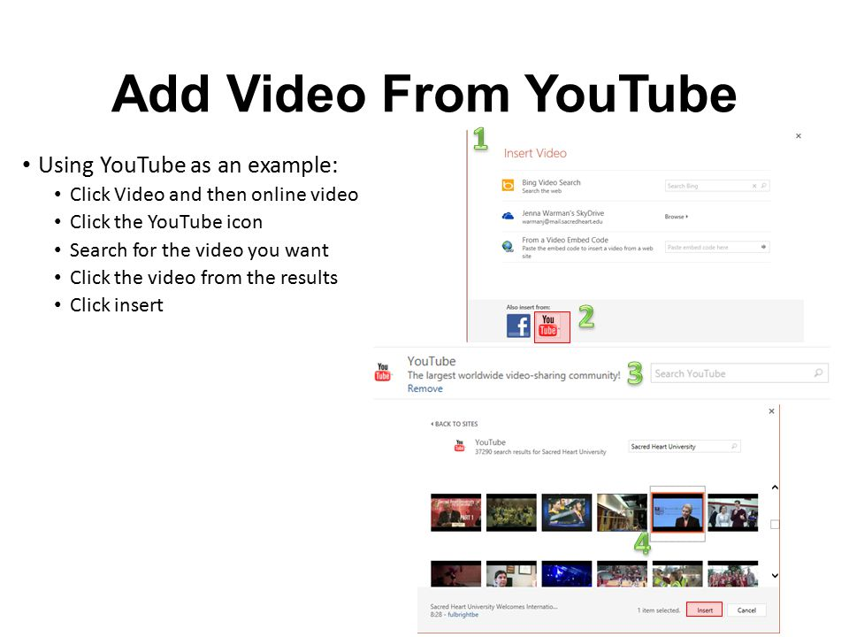 Add Video From YouTube 1 2 3 4 Using YouTube as an example: