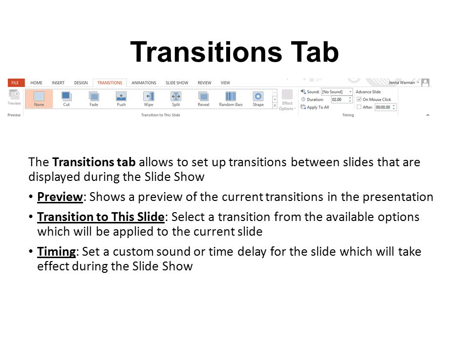 Transitions Tab The Transitions tab allows to set up transitions between slides that are displayed during the Slide Show.