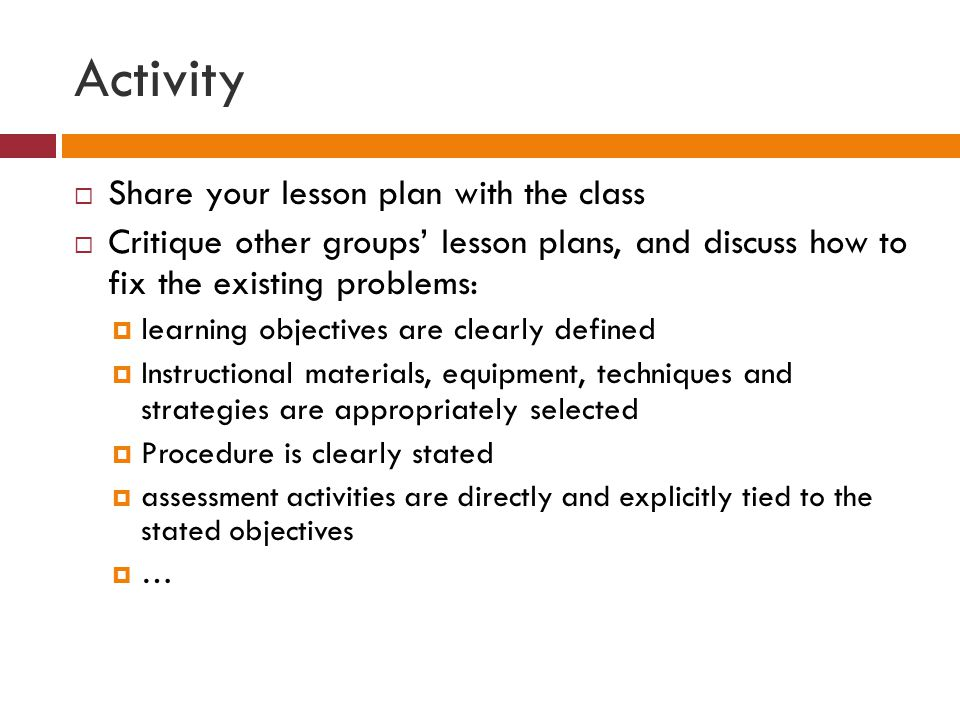 Activity Share your lesson plan with the class