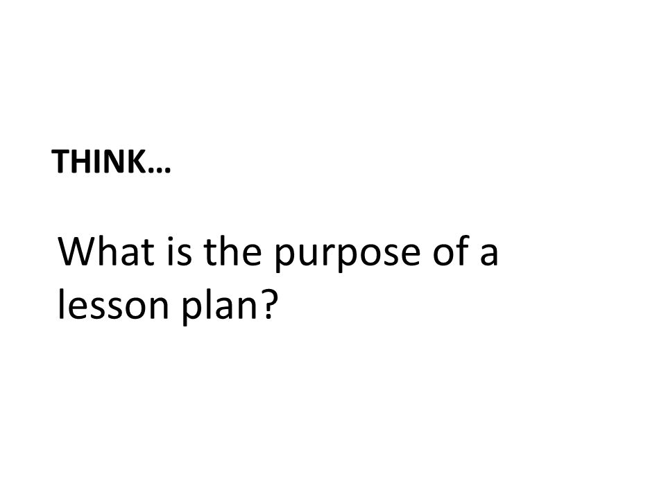 What is the purpose of a lesson plan