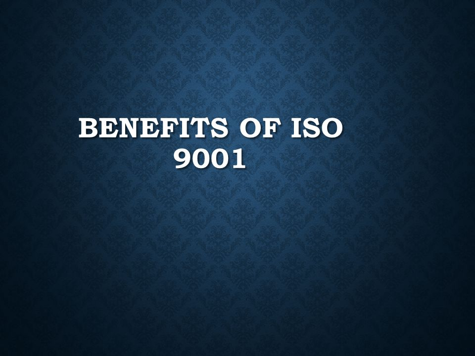 Benefits of ISO 9001