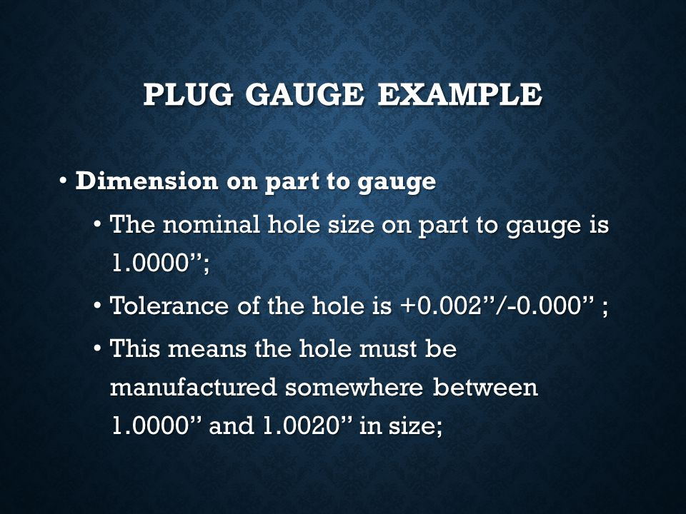 Plug Gauge Example Dimension on part to gauge