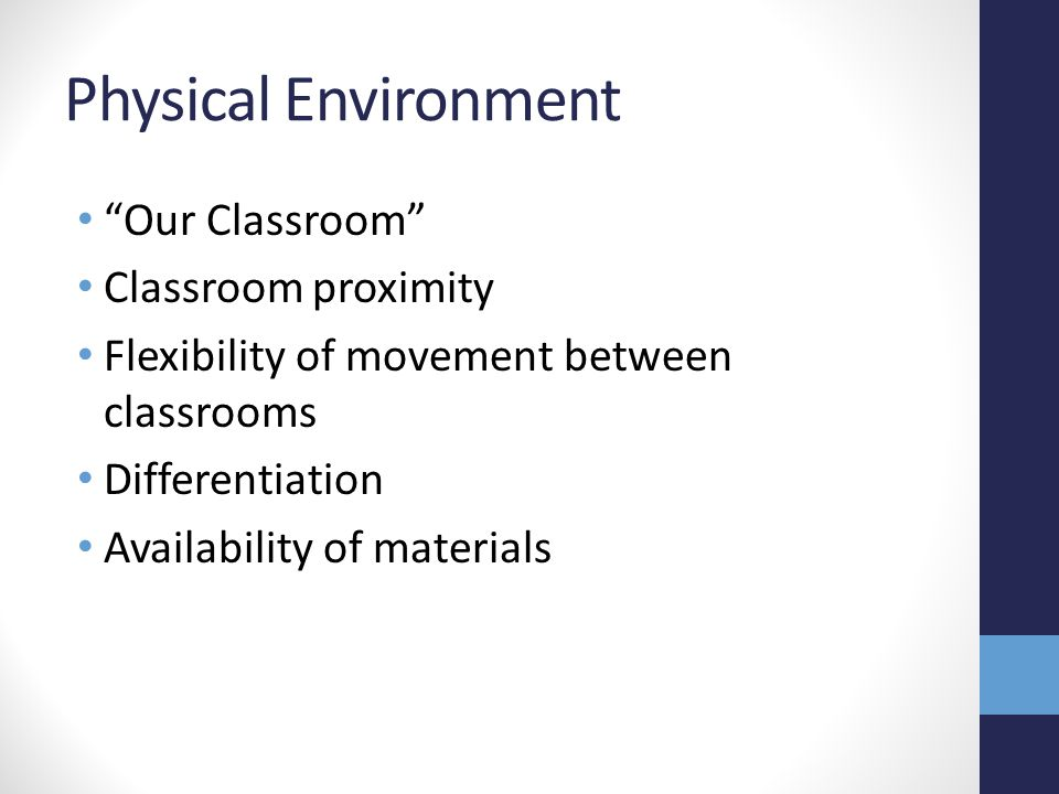 Physical Environment Our Classroom Classroom proximity