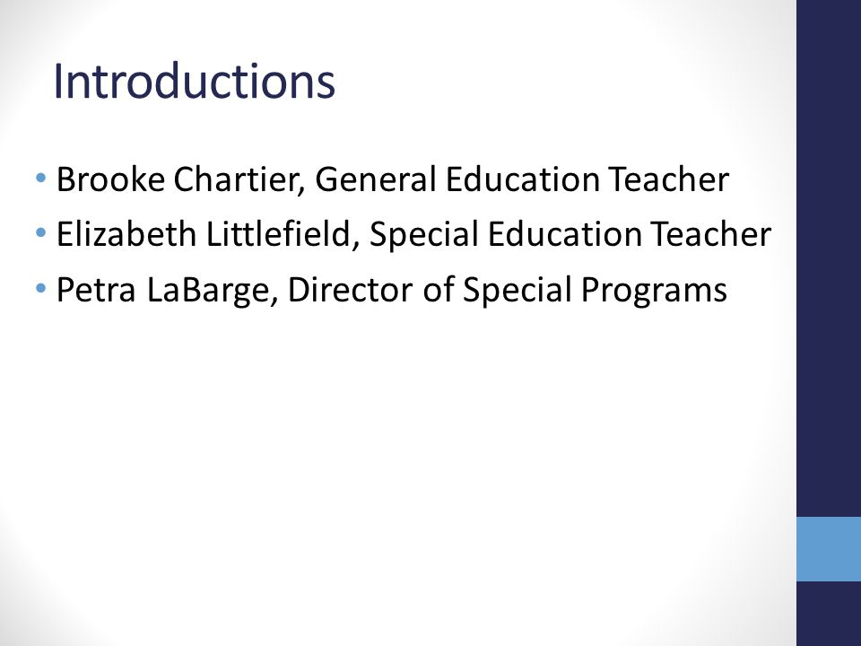 Introductions Brooke Chartier, General Education Teacher