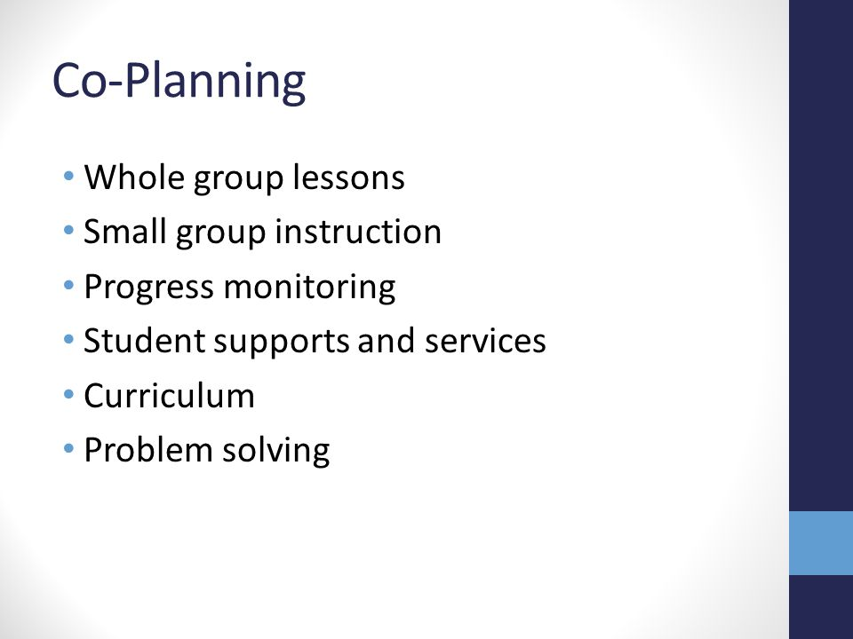 Co-Planning Whole group lessons Small group instruction