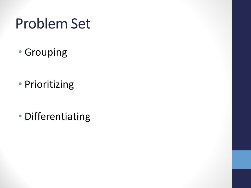 Problem Set Grouping Prioritizing Differentiating