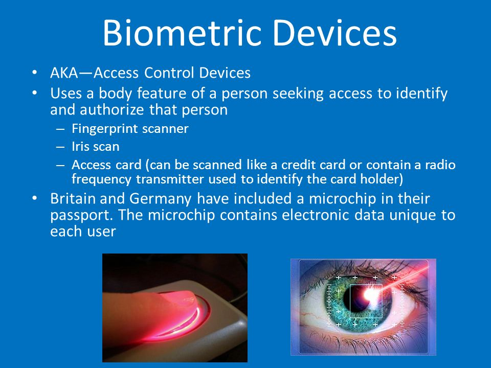 Biometric Devices AKA—Access Control Devices