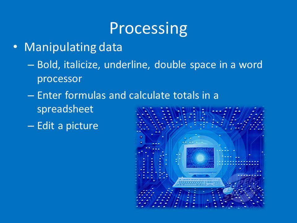 Processing Manipulating data