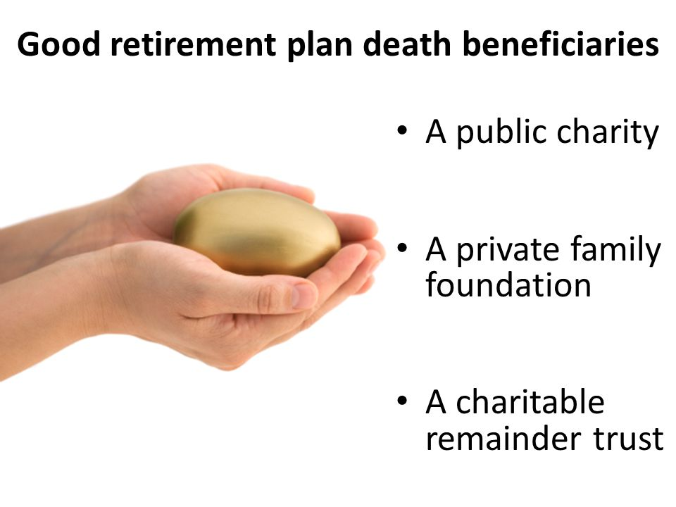 Good retirement plan death beneficiaries
