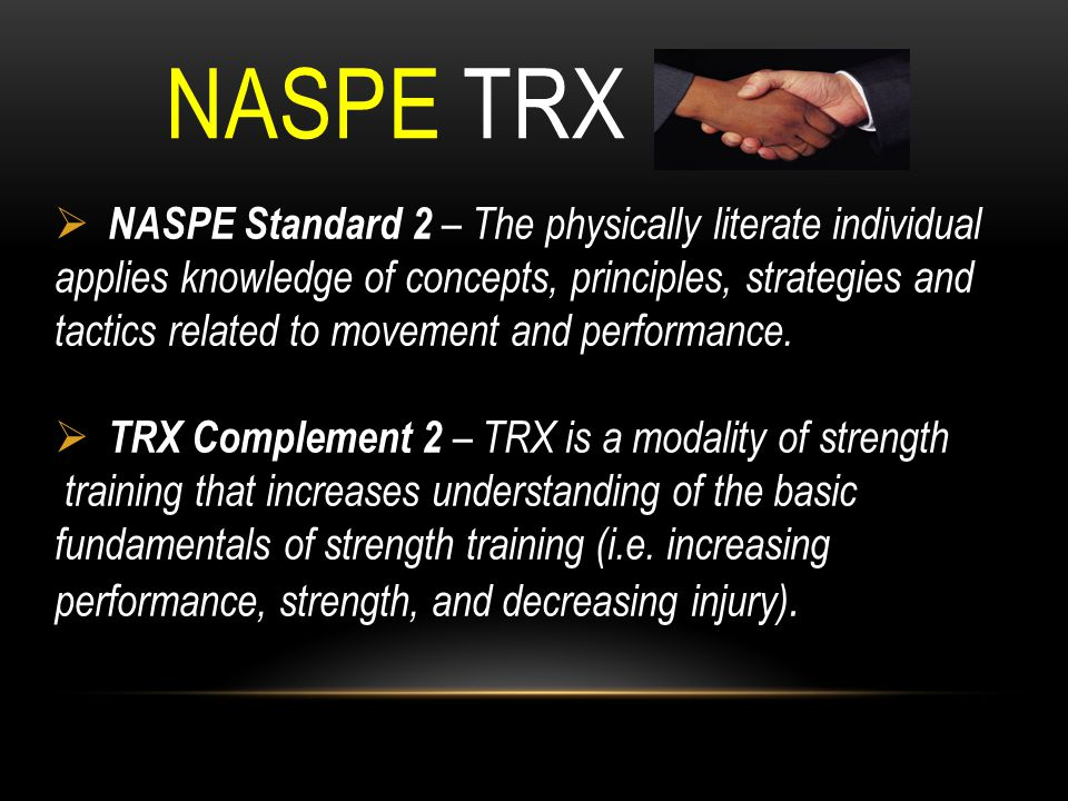 NASPE TRX NASPE Standard 2 – The physically literate individual