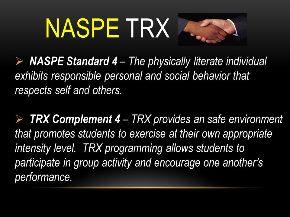 NASPE TRX NASPE Standard 4 – The physically literate individual