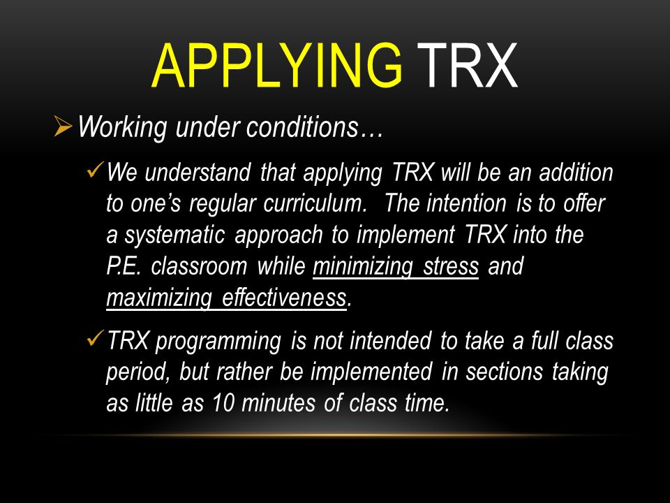 Applying TRX Working under conditions…