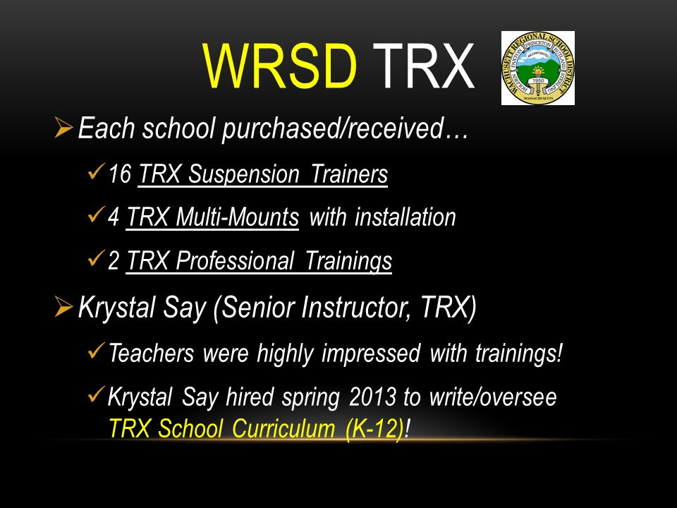 WRSD TRX Each school purchased/received…