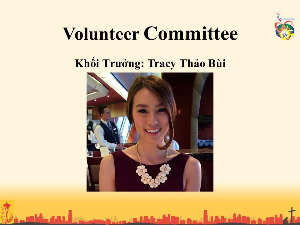 Khối Trưởng: Tracy Thảo Bùi