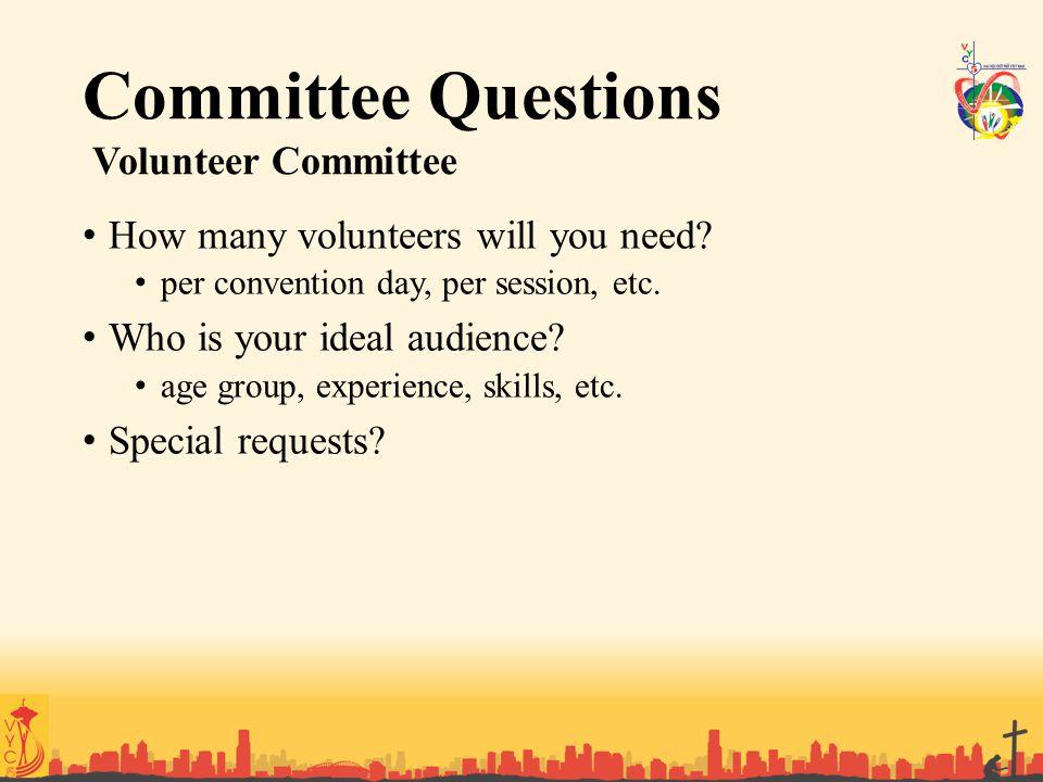 Committee Questions Volunteer Committee