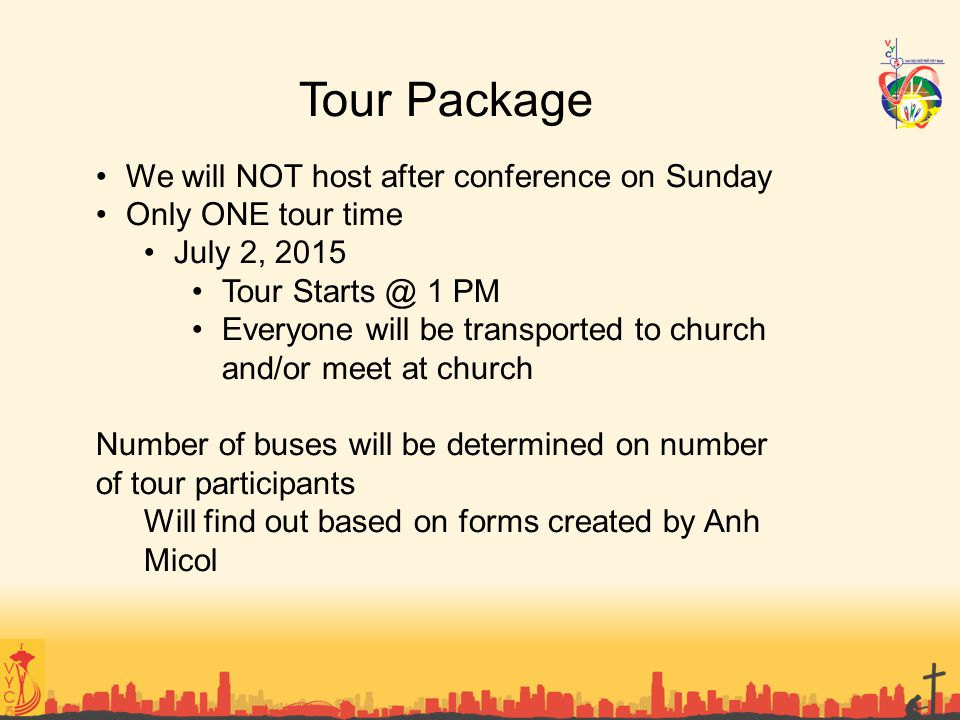 Tour Package We will NOT host after conference on Sunday