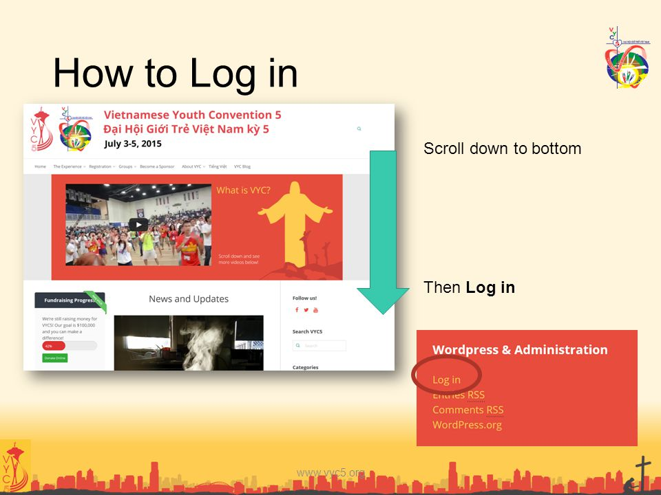 How to Log in Scroll down to bottom Then Log in www.vyc5.org