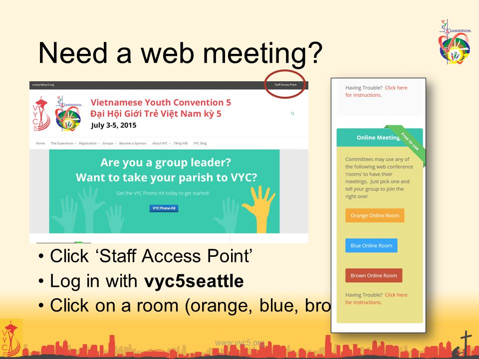 Need a web meeting Click 'Staff Access Point' Log in with vyc5seattle