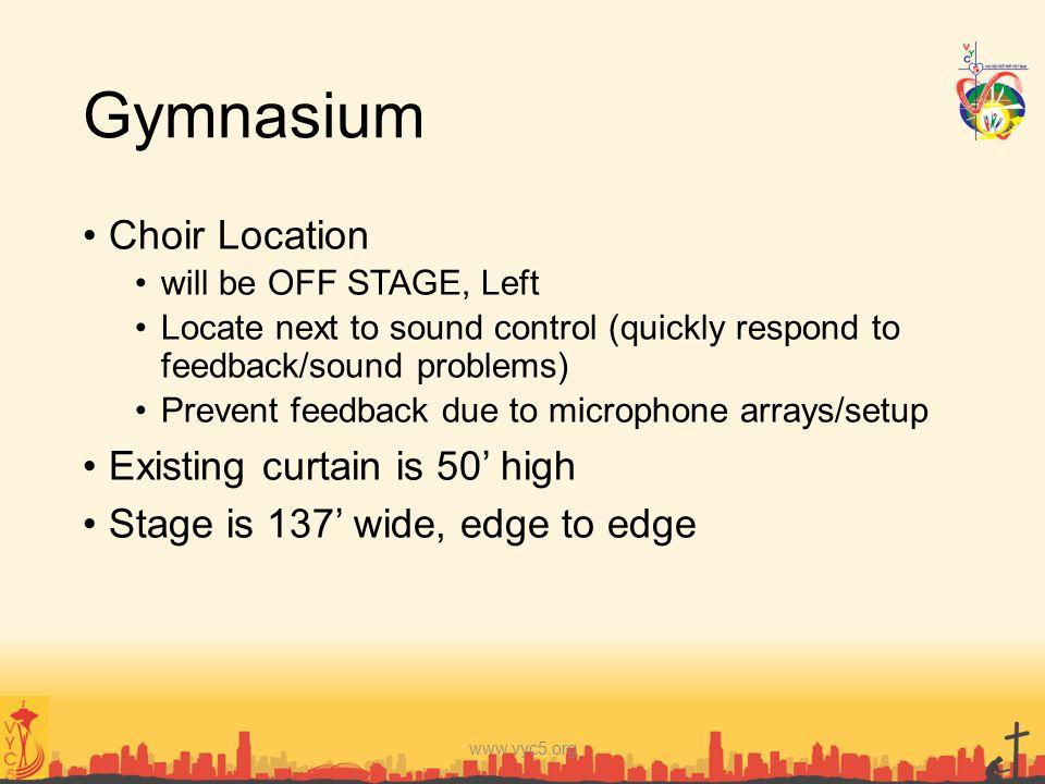 Gymnasium Choir Location Existing curtain is 50' high