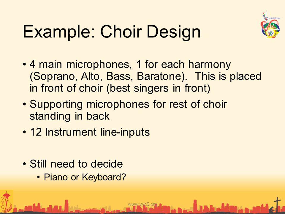 Example: Choir Design