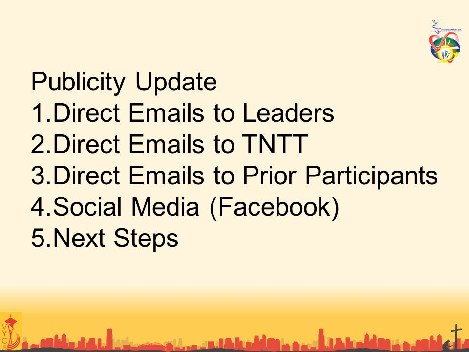 Publicity Update Direct Emails to Leaders. Direct Emails to TNTT. Direct Emails to Prior Participants.