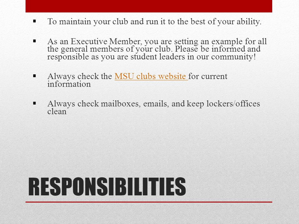 To maintain your club and run it to the best of your ability.