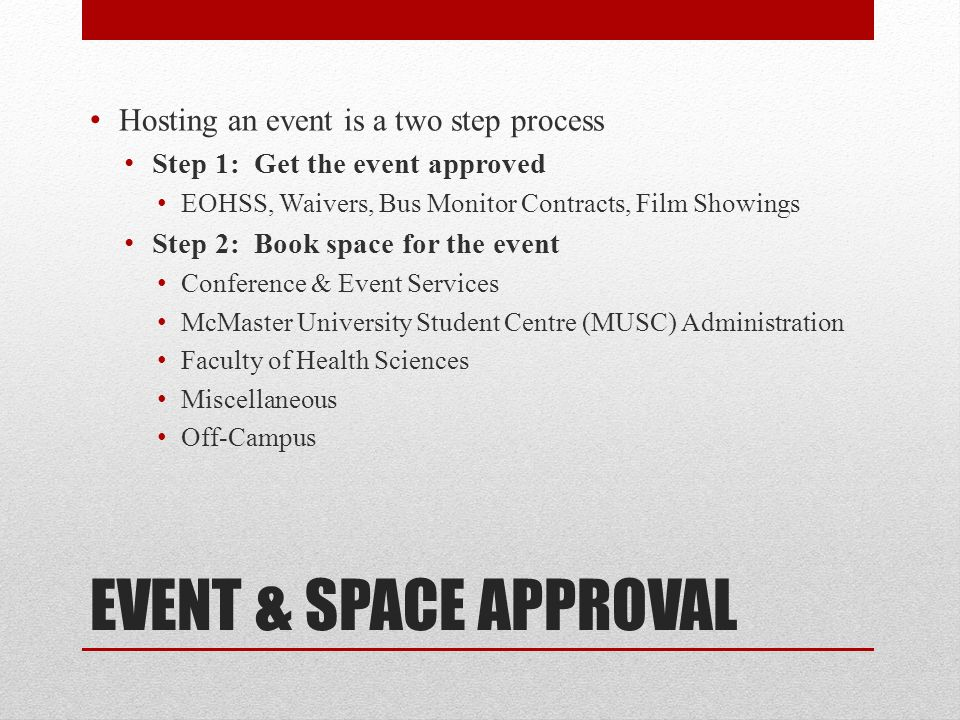 EVENT & SPACE APPROVAL Hosting an event is a two step process