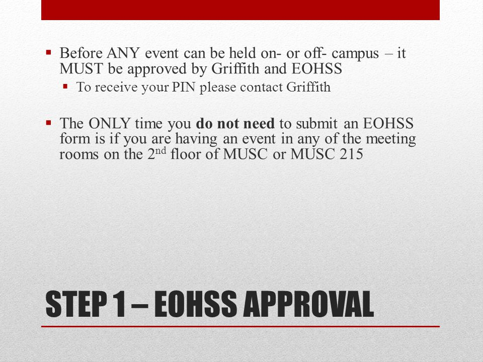 Before ANY event can be held on- or off- campus – it MUST be approved by Griffith and EOHSS