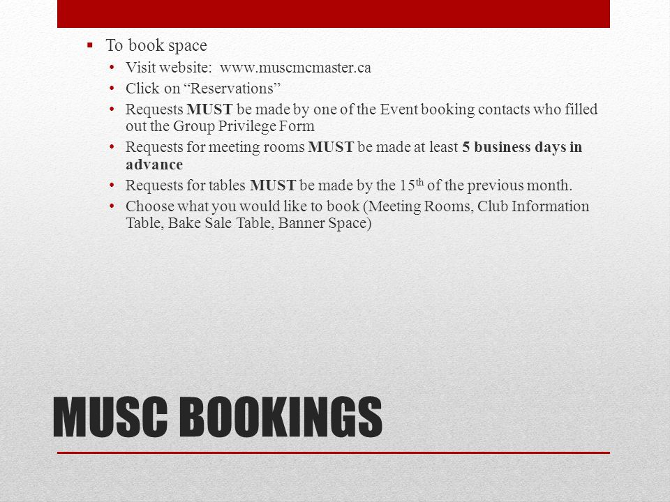 MUSC BOOKINGS To book space Visit website: www.muscmcmaster.ca
