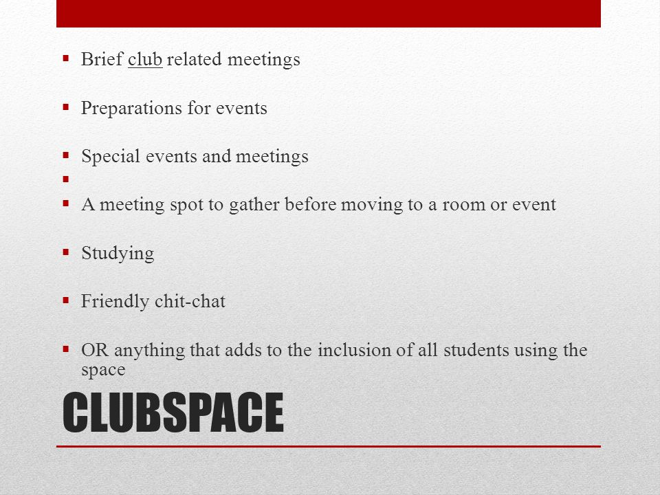 CLUBSPACE Brief club related meetings Preparations for events
