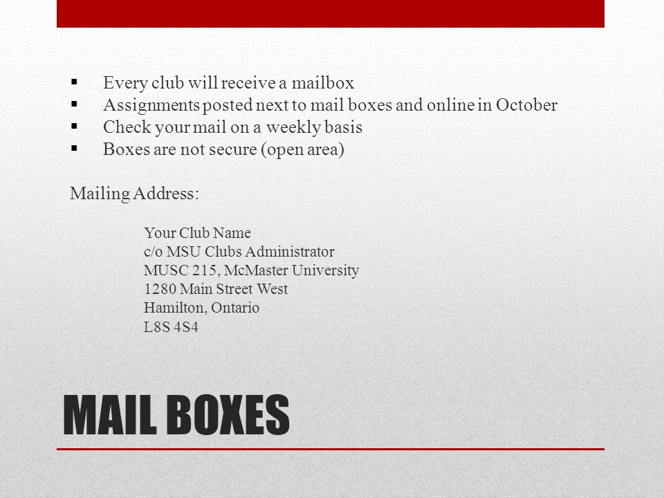 MAIL BOXES Every club will receive a mailbox