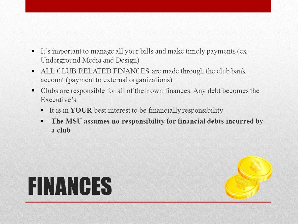 It's important to manage all your bills and make timely payments (ex – Underground Media and Design)
