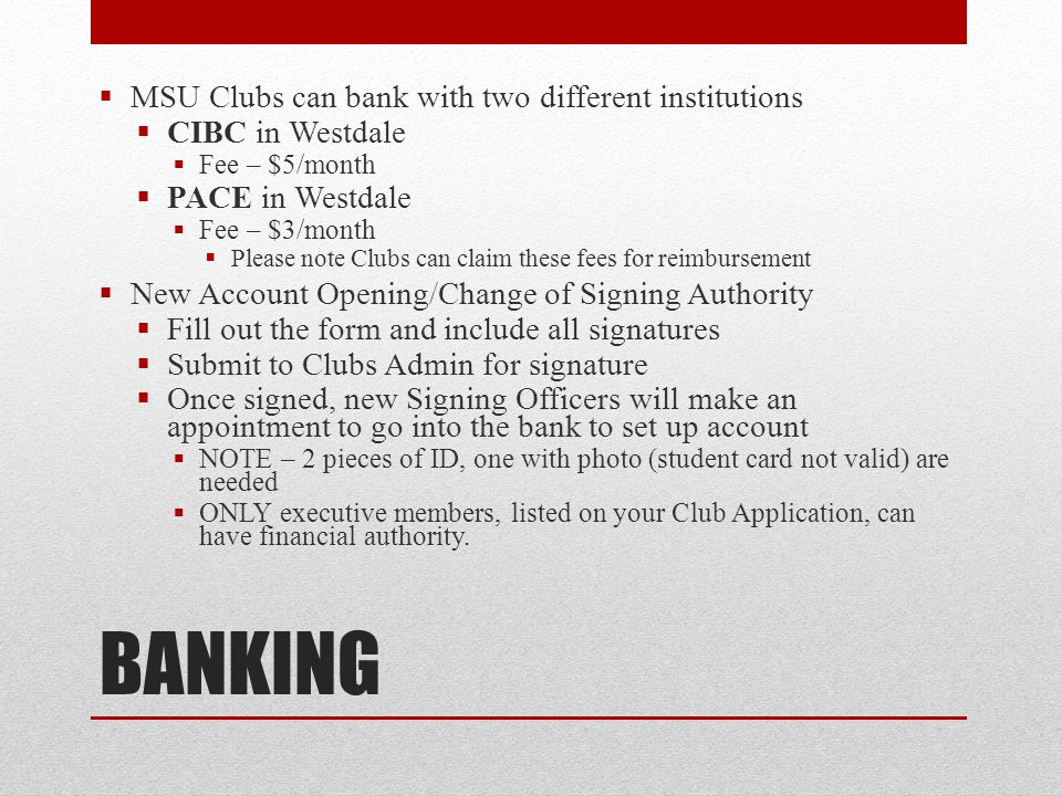 BANKING MSU Clubs can bank with two different institutions