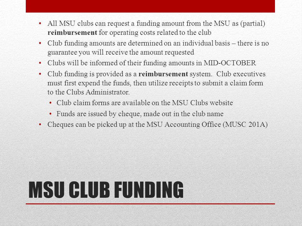 All MSU clubs can request a funding amount from the MSU as (partial) reimbursement for operating costs related to the club