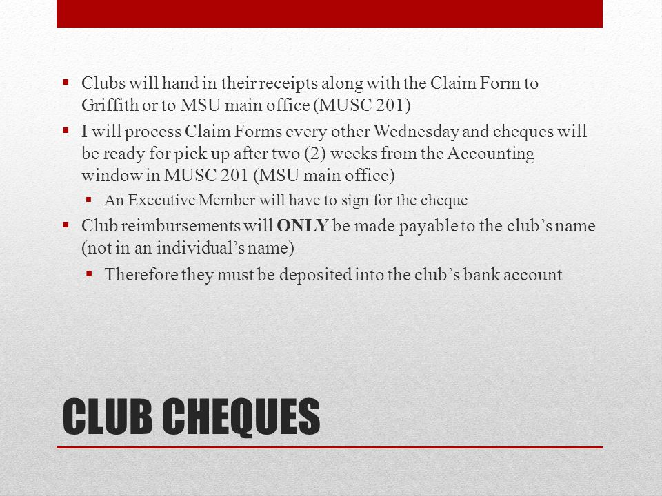 Clubs will hand in their receipts along with the Claim Form to Griffith or to MSU main office (MUSC 201)