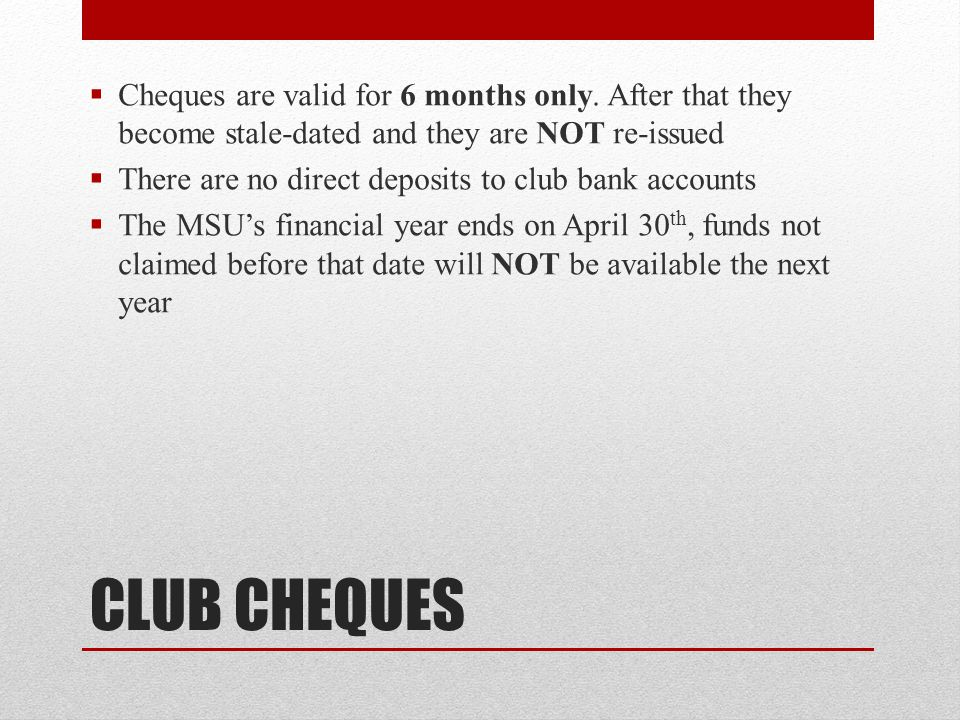 Cheques are valid for 6 months only