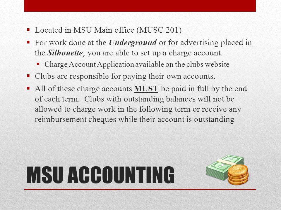 MSU ACCOUNTING Located in MSU Main office (MUSC 201)