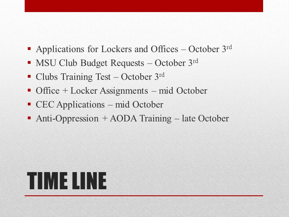TIME LINE Applications for Lockers and Offices – October 3rd