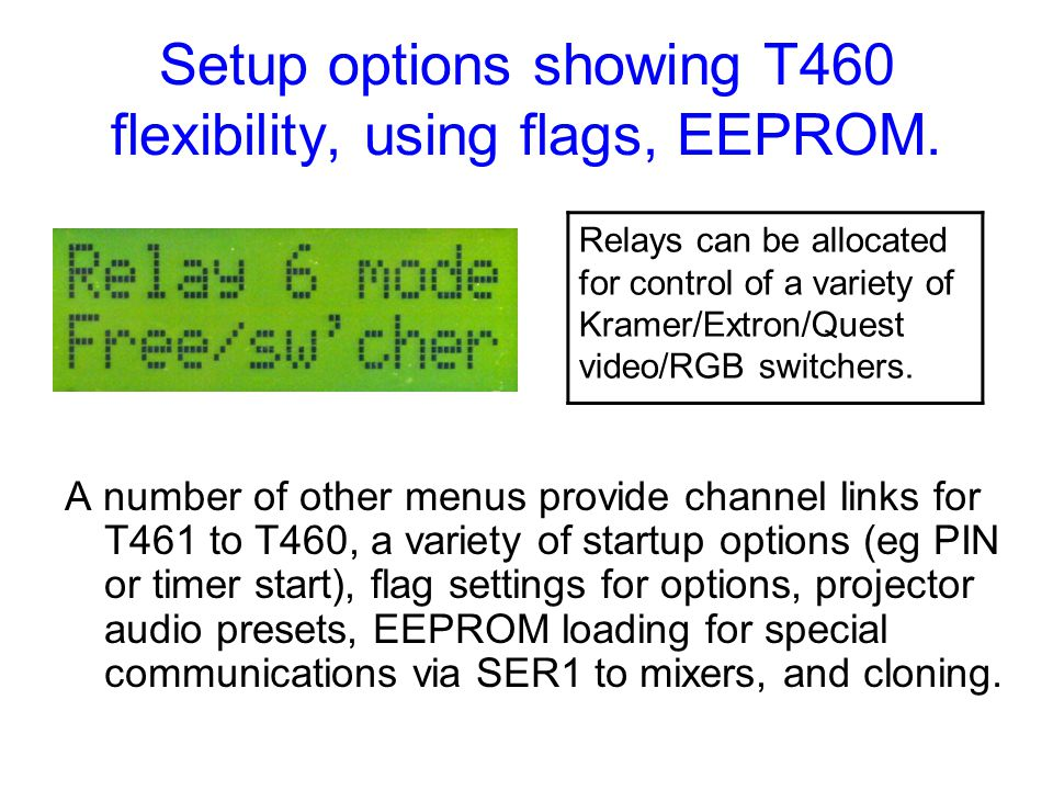 Setup options showing T460 flexibility, using flags, EEPROM.