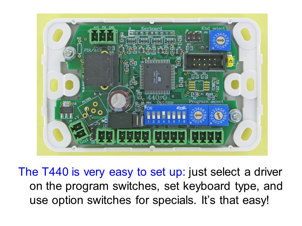 The T440 is very easy to set up: just select a driver on the program switches, set keyboard type, and use option switches for specials.