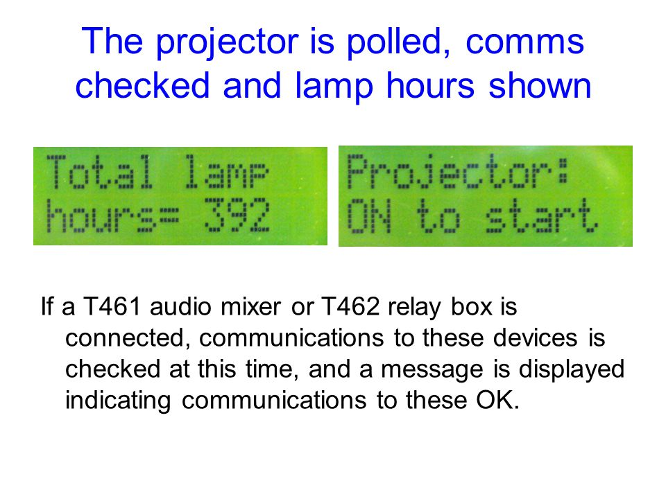 The projector is polled, comms checked and lamp hours shown