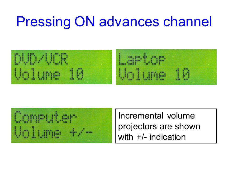 Pressing ON advances channel