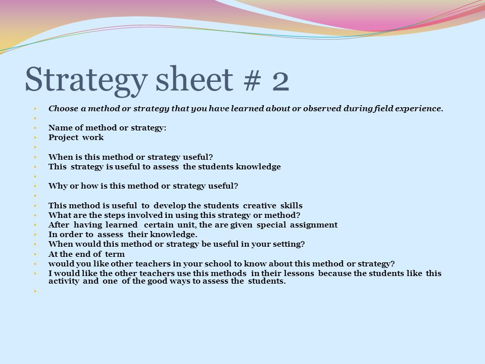 Strategy sheet # 2 Choose a method or strategy that you have learned about or observed during field experience.