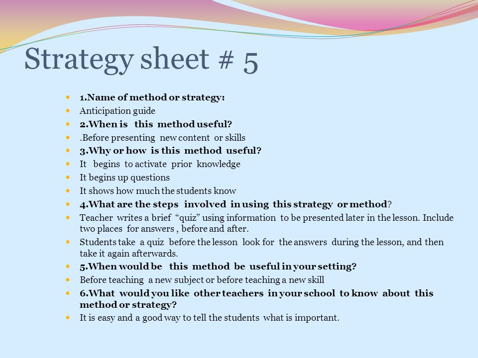 Strategy sheet # 5 1.Name of method or strategy: Anticipation guide