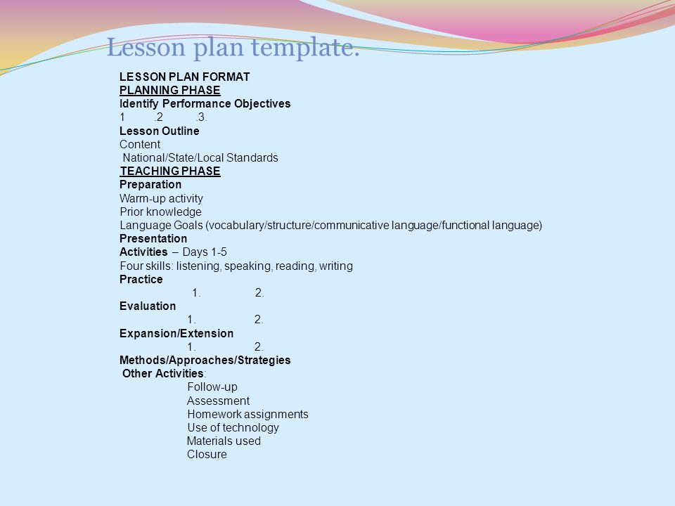 Lesson plan template. LESSON PLAN FORMAT PLANNING PHASE