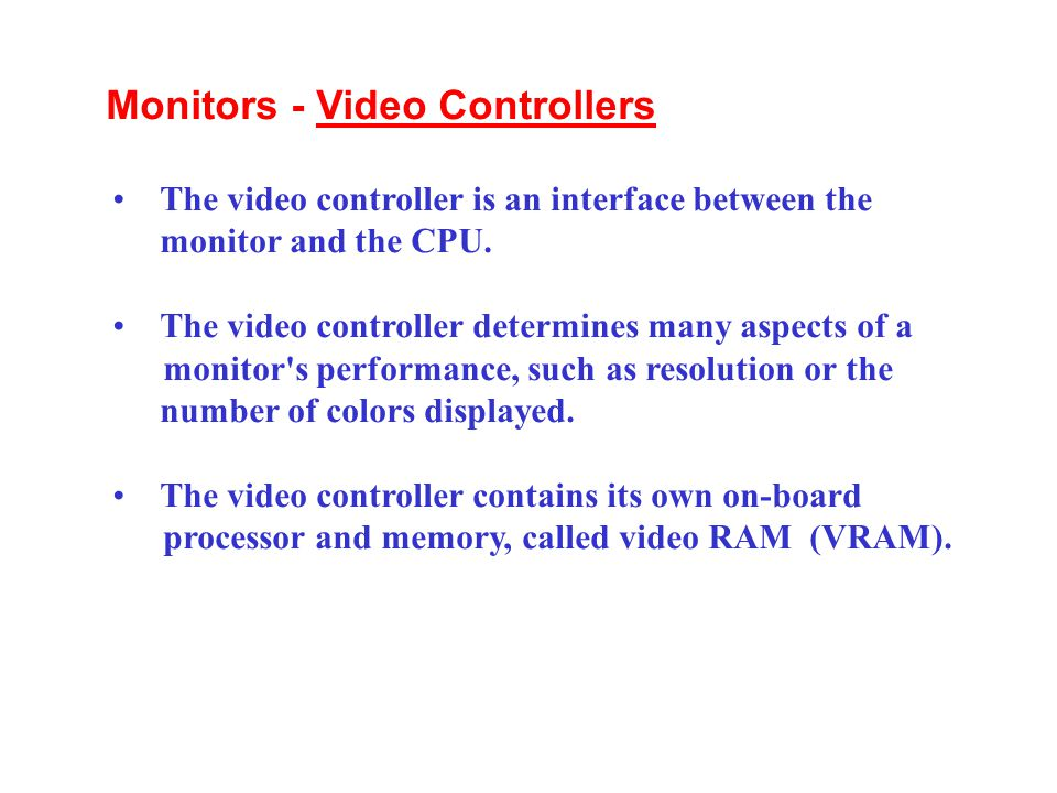 Monitors - Video Controllers