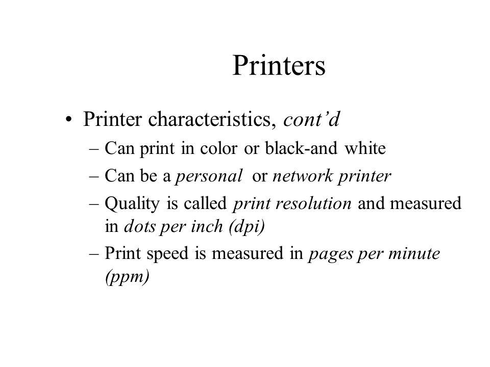 Printers Printer characteristics, cont'd