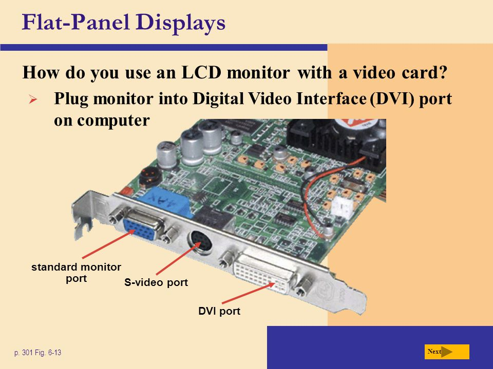 Flat-Panel Displays How do you use an LCD monitor with a video card